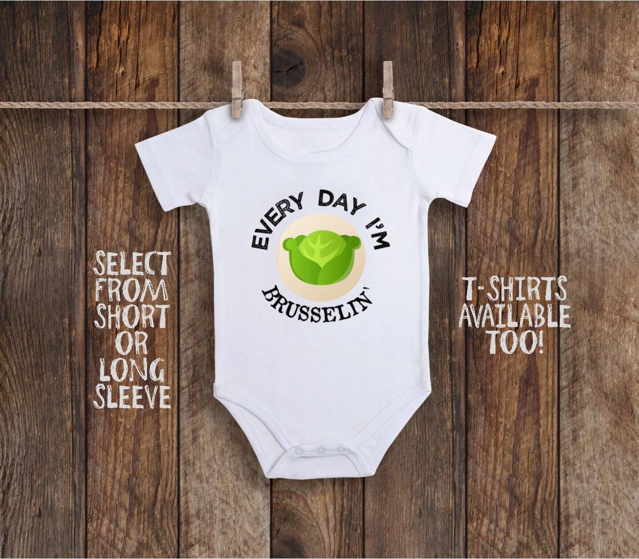 Funny Every Day I'm Brusselin Baby Bodysuit or Shirt Vegetable Vegan or Vegetarian Everday Hustling