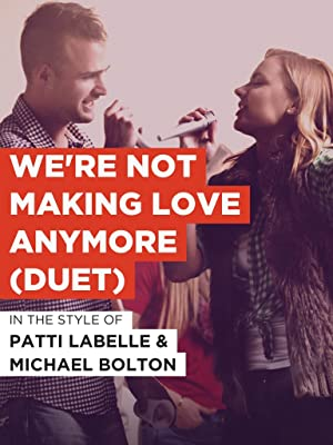 Michael bolton we re not making love anymore Watch We Re Not Making Love Anymore Duet Prime Video