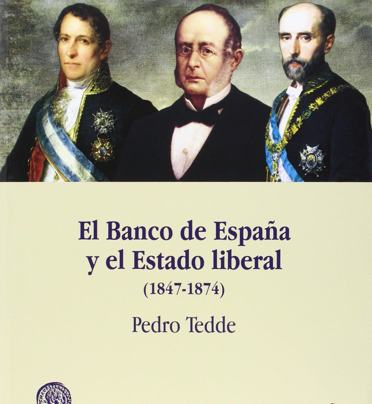 El Banco de España y el Estado Liberal 1847-1874 Fuera de Colección: Amazon.es: Tedde de Lorca, Pedro: Libros