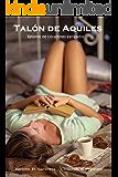 Talón de Aquiles: Relatos de corazones fatigados (te perdono nº 3)