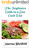 The Beginners Guide to a Low Carb Diet