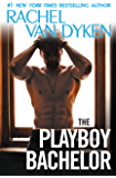 The Playboy Bachelor (The Bachelors of Arizona Book 2)