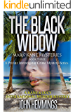 THE BLACK WIDOW - MARK KANE MYSTERIES - BOOK THREE: A Private Investigator Crime Series of Murder, Mystery and Suspense Stories with more Twists and Turns than a Roller Coaster