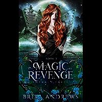 The Magic of Revenge: Emerald Lakes Book Three