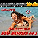 Alina Angel - naked big boobs - fun in the mud ( sexy erotic pics) (sexy boobs Book 4) (English Edition)