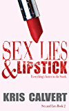 Sex, Lies & Lipstick (Sex and Lies Book 2)