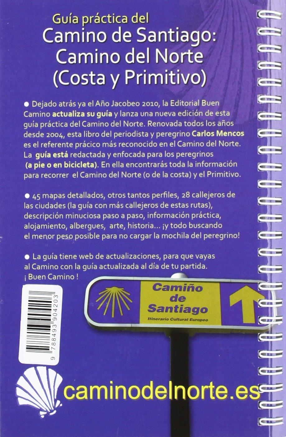 CAMINO DE SANTIAGO: CAMINO DEL NORTE, COSTA Y PRIMITIVO: Carlos Mencos Arraiza: 9788493904203: Amazon.com: Books