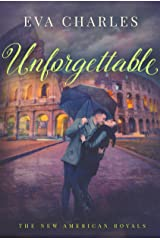 Unforgettable (The New American Royals) Kindle Edition