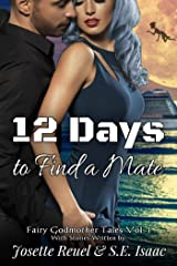 12 Days to Find a Mate (Fairy Godmother Tales Book 1) Kindle Edition