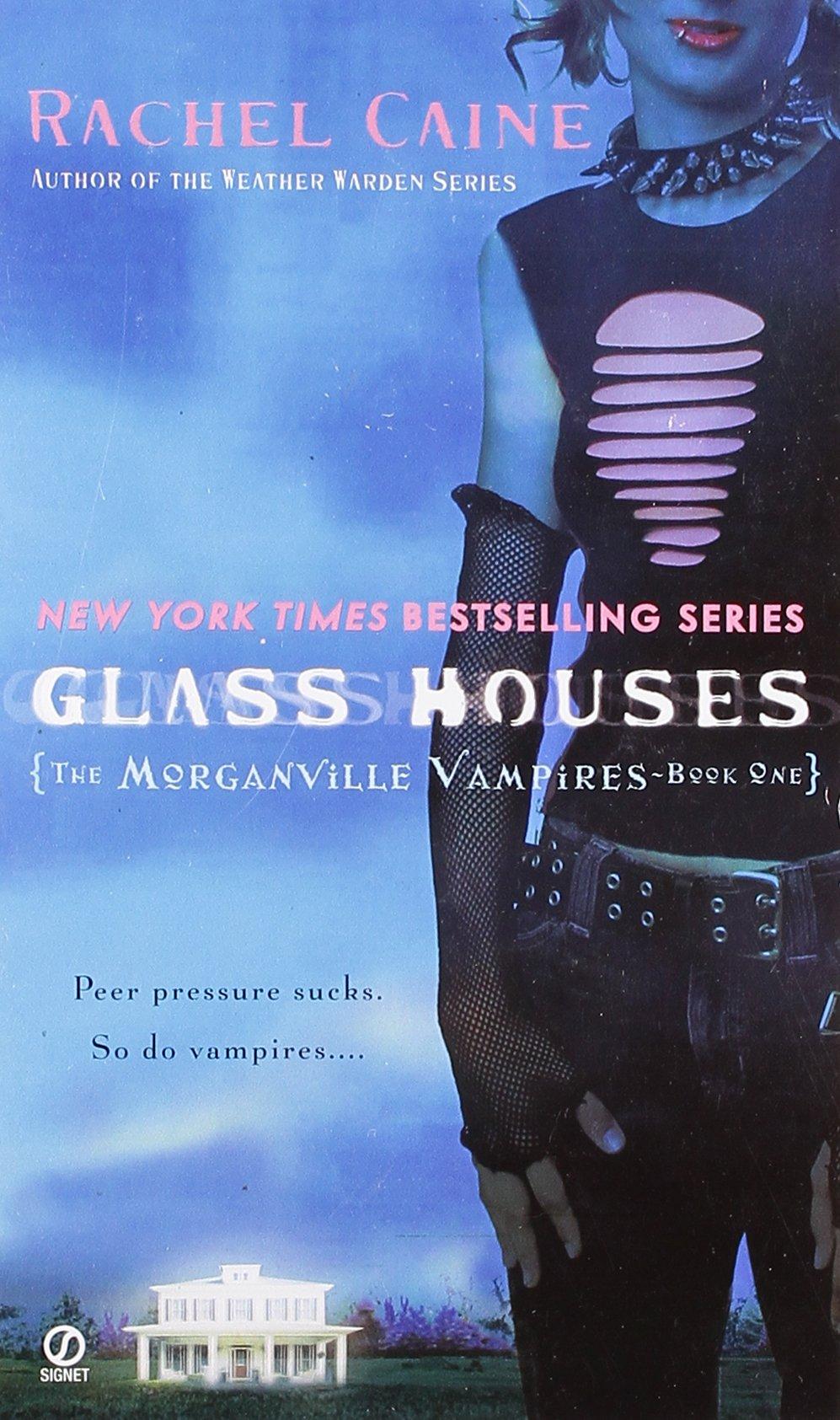 Amazon: Glass Houses (morganville Vampires, Book 1) (9780451219947):  Rachel Caine: Books