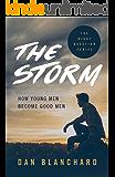 The Storm: How Young Men Become Good Men (Granddaddy's Secrets Book 1)