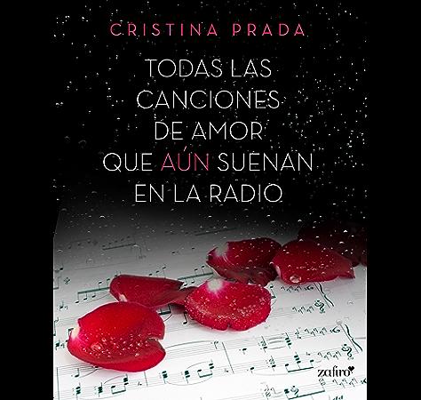 Todas las canciones de amor que aún suenan en la radio eBook: Prada, Cristina: Amazon.es: Tienda Kindle
