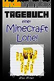 Tagebuch einer Minecraft Lohe! (Buch 6)  Inoffizielle Minecraft Bücher (Minecraft Bücher für Kinder) (Tagebuch eines Minecraft Max)