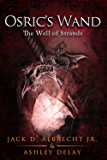 The Well of Strands (Osric's Wand, Book Three) (Osric's Wand series 3) (English Edition)