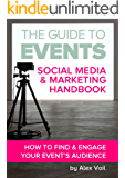 The Guide to Events: Social Media & Marketing Handbook: How to find and engage your event's audience