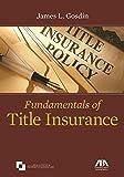 Fundamentals of Title Insurance