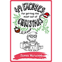 49 Excuses for Getting the Most Out of Christmas (The 49... Series Book 10)