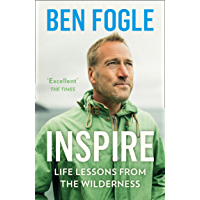 Inspire: Life Lessons from the Wilderness - From the Sunday Times Bestselling Author (English Edition)