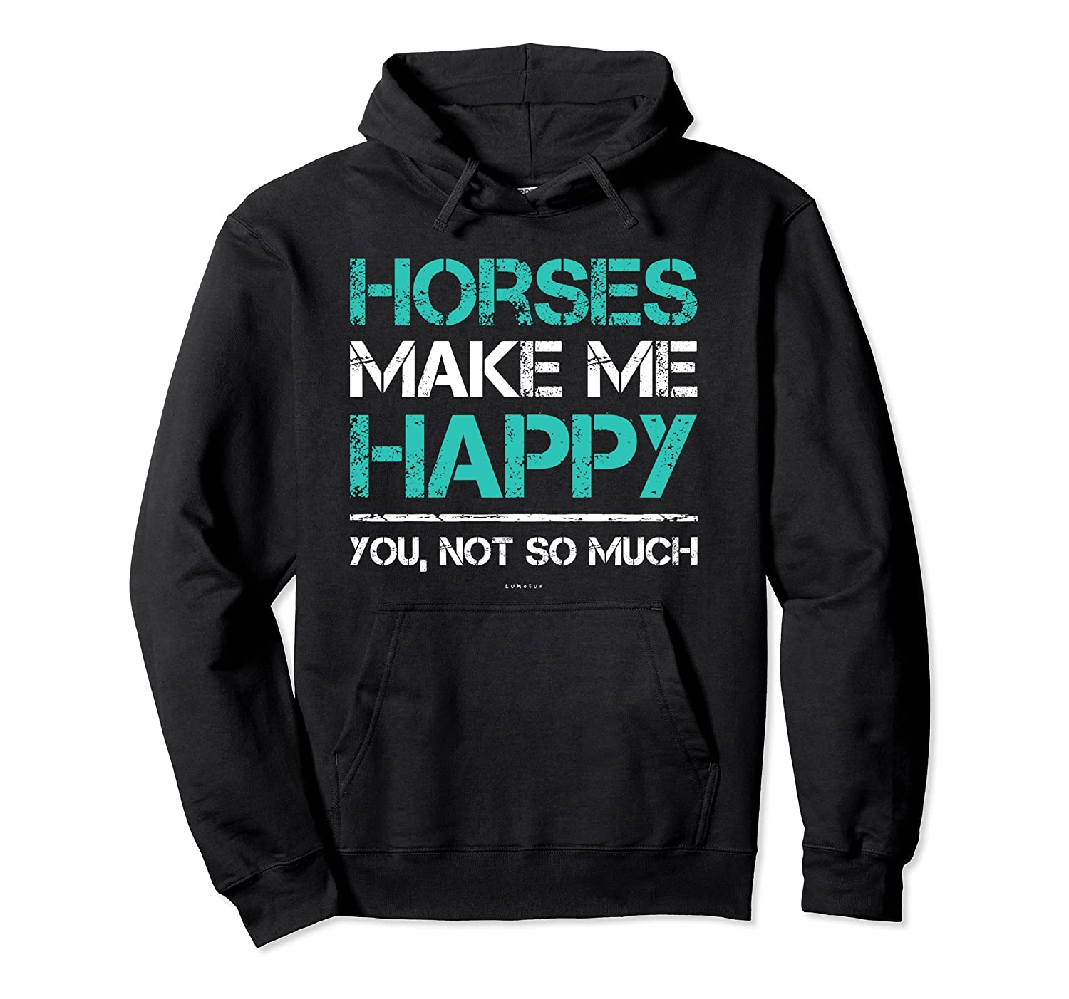 Horses Make Me Happy You Not So Much Horse Lover Gift Hoodie-Awarplus