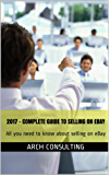 2017 - Complete Guide to Selling on eBay: All you need to know about selling on eBay