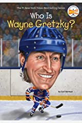 Who Is Wayne Gretzky? (Who Was?) Kindle Edition