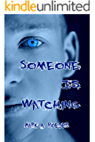 Someone Is Watching (Gay Youth Chronicles)