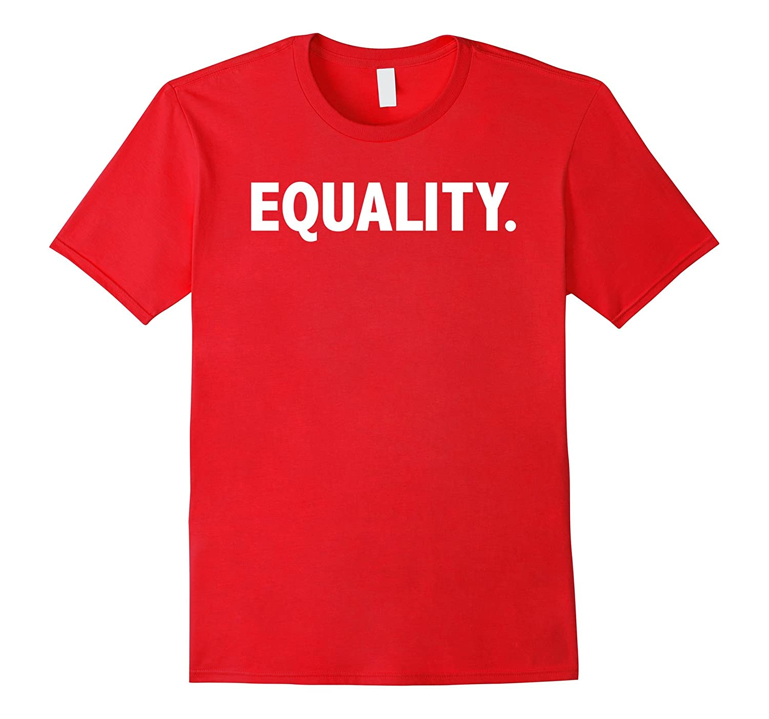 Equality T-Shirt | Peace, Love, Unity, Equal Rights For All-FL