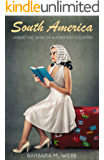 SOUTH AMERICA: Under the Skin of a Foreign Country (Giving Voice to the Heart Book 2)