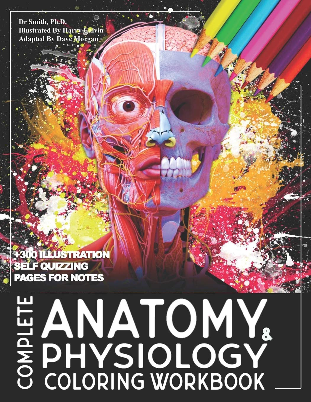 Complete Anatomy And Physiology Coloring Workbook A Complete Study Guide Phd Dr Smith 9798690789480 Amazon Com Books