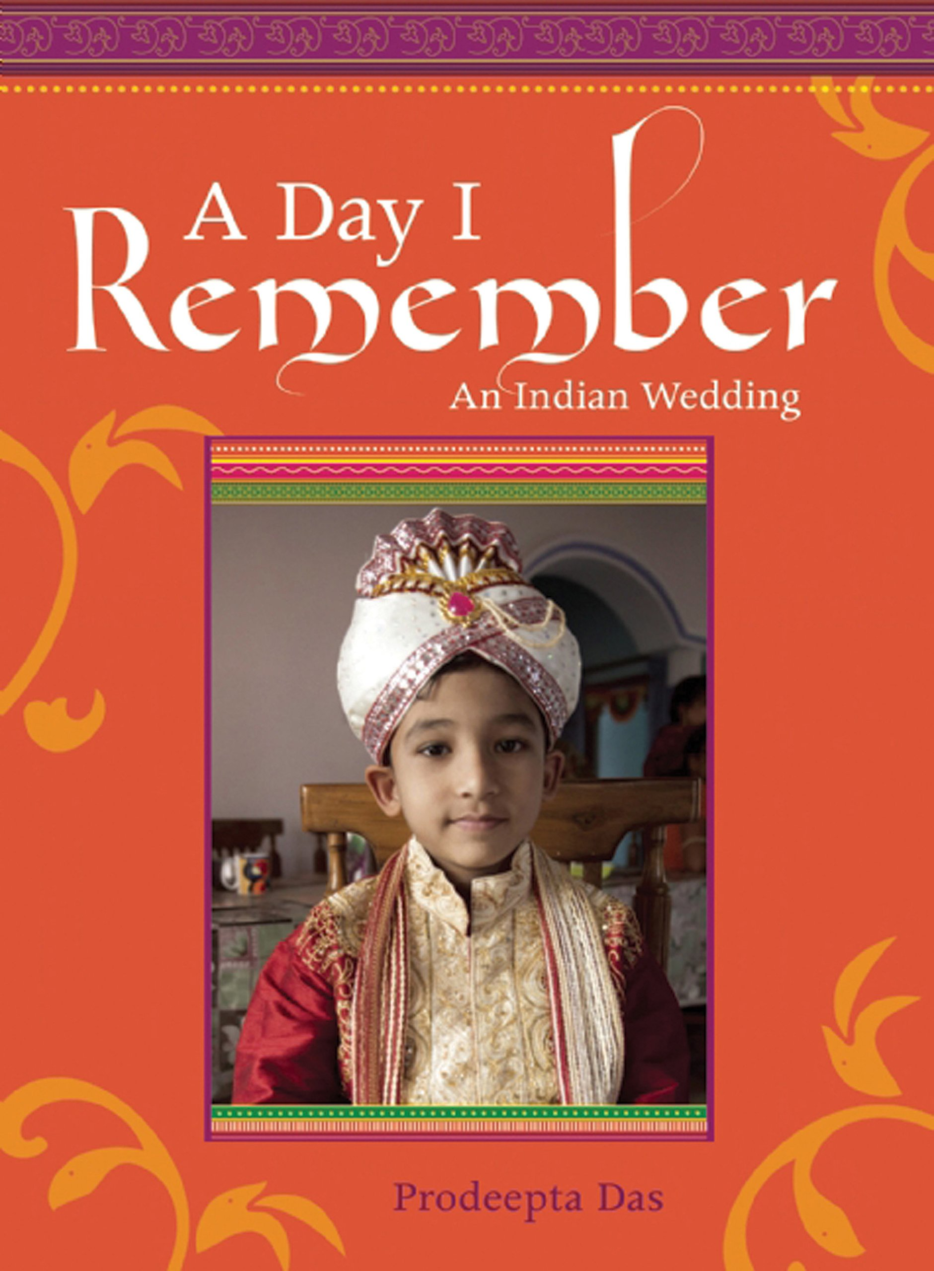 A Day I Remember: My Uncle's Amazing Indian Wedding PDF