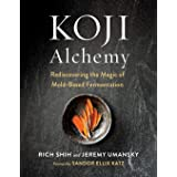 Koji Alchemy: Rediscovering the Magic of Mold-Based Fermentation