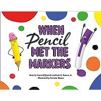 When Pencil Met the Markers (When Pencil Met Eraser)