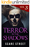Terror in the Shadows Vol. 3: Horror Short Stories Collection with Scary Ghosts, Paranormal & Supernatural Monsters