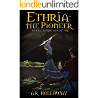 Ethria: The Pioneer: An Epic LitRPG Adventure