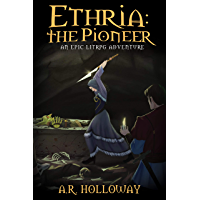 Ethria: The Pioneer: An Epic LitRPG Adventure (English Edition)