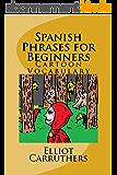 Spanish Phrases for Beginners: Cartoon Vocabulary (English Edition)