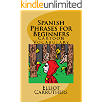 Spanish Phrases for Beginners: Cartoon Vocabulary (English Edition)