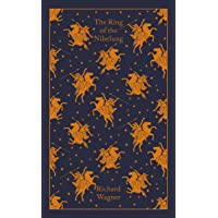The Ring of the Nibelung (Penguin Clothbound Classics)