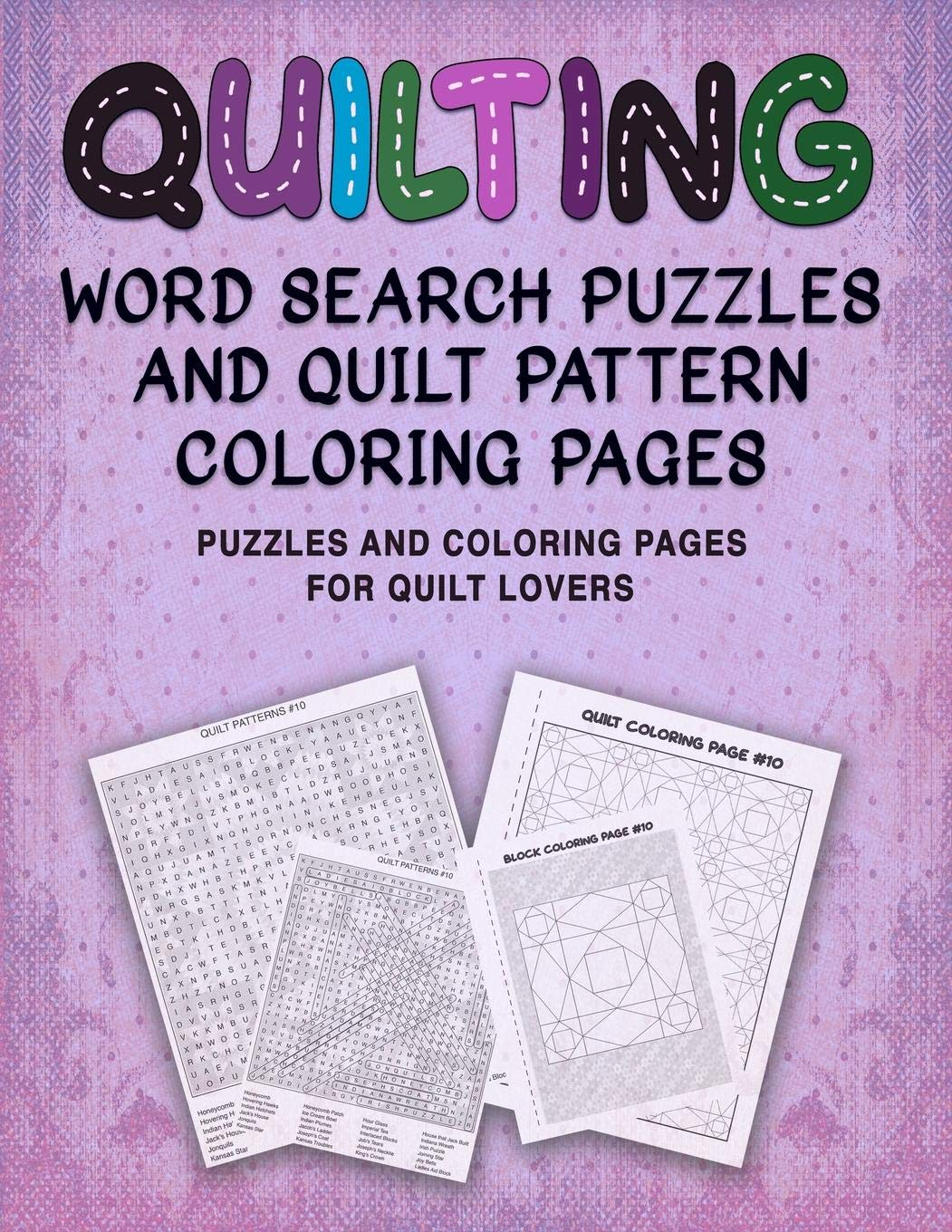 Quilting Word Search Puzzles And Quilt Pattern Coloring Pages Puzzles And Coloring Pages For Quilt Lovers Sloderbeck Vickie 9781081502621 Amazon Com Books