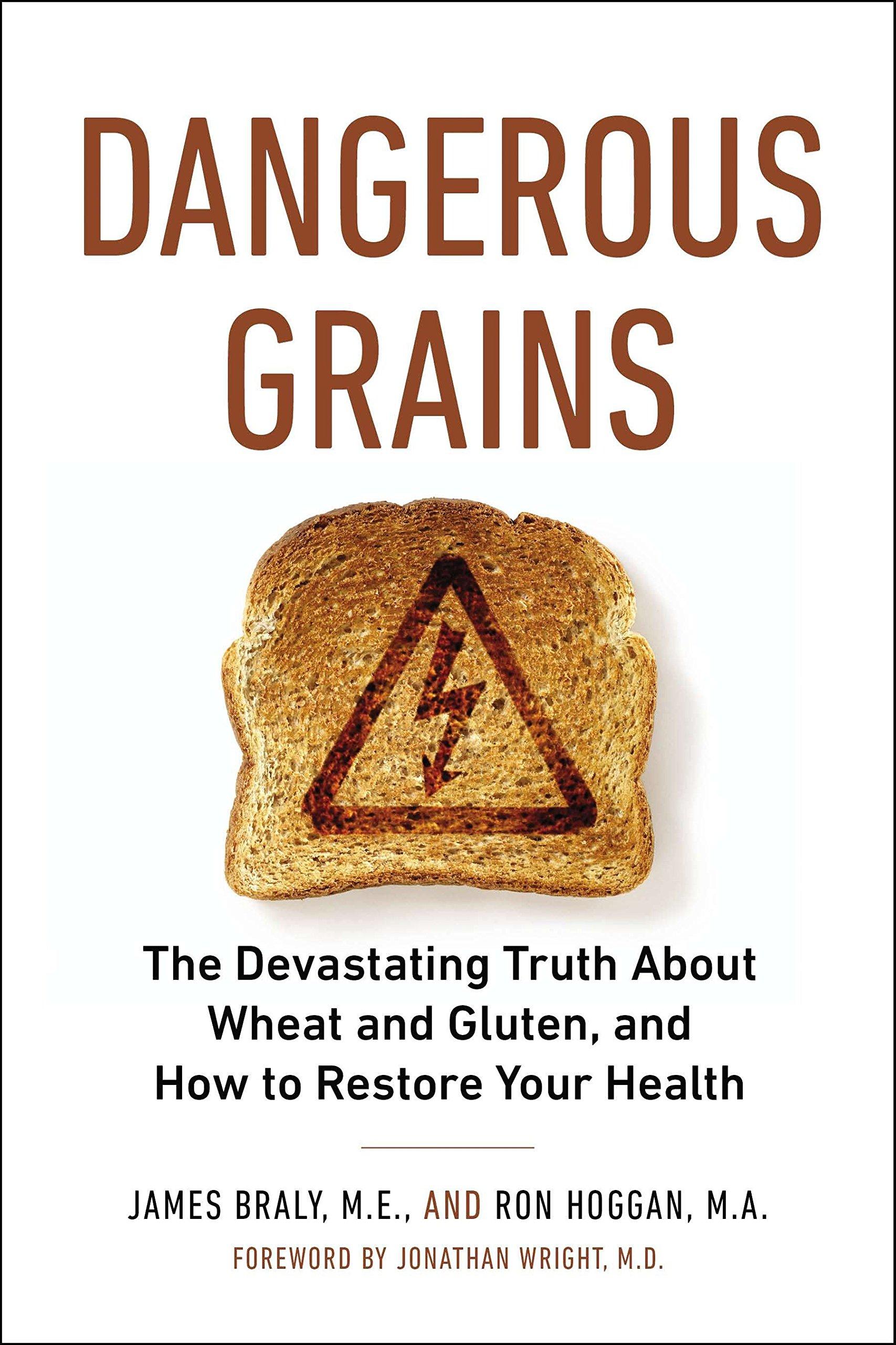 Dangerous Grains: Why Gluten Cereal Grains May be Hazardous ...
