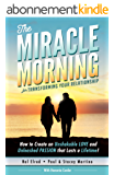 The Miracle Morning for Transforming Your Relationship: How to Create an Unshakeable LOVE and Unleashed PASSION that Lasts a Lifetime! (English Edition)