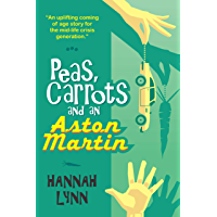 Peas, Carrots and an Aston Martin: A hilarious and heart-warming modern family comedy novel (The Peas and Carrots Series Book 1) (English Edition)