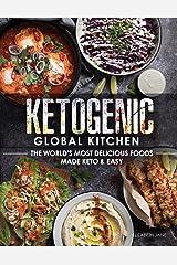 Ketogenic Global Kitchen Cookbook: The World's Most Delicious Foods Made Keto & Easy (Elizabeth Jane Cookbook) Kindle Edition