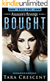 Bought (Assassin's Revenge Book 2)