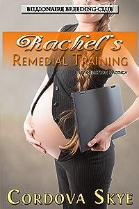 Rachel's Remedial Training: Impregnation Erotica (Billionaire Breeding Club Book 2)