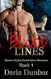 Blood Lines (Romeo Alpha Blood Lines Romance Series Book 1)