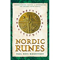 Nordic Runes: Understanding, Casting, and Interpreting the Ancient Viking Oracle (English Edition)