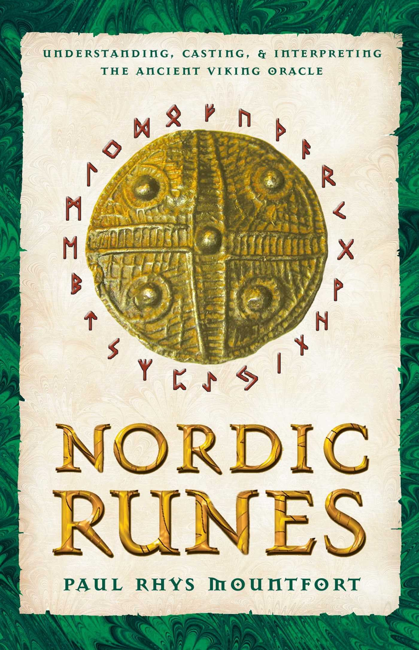 Nordic Runes Understanding Casting And Interpreting The Ancient