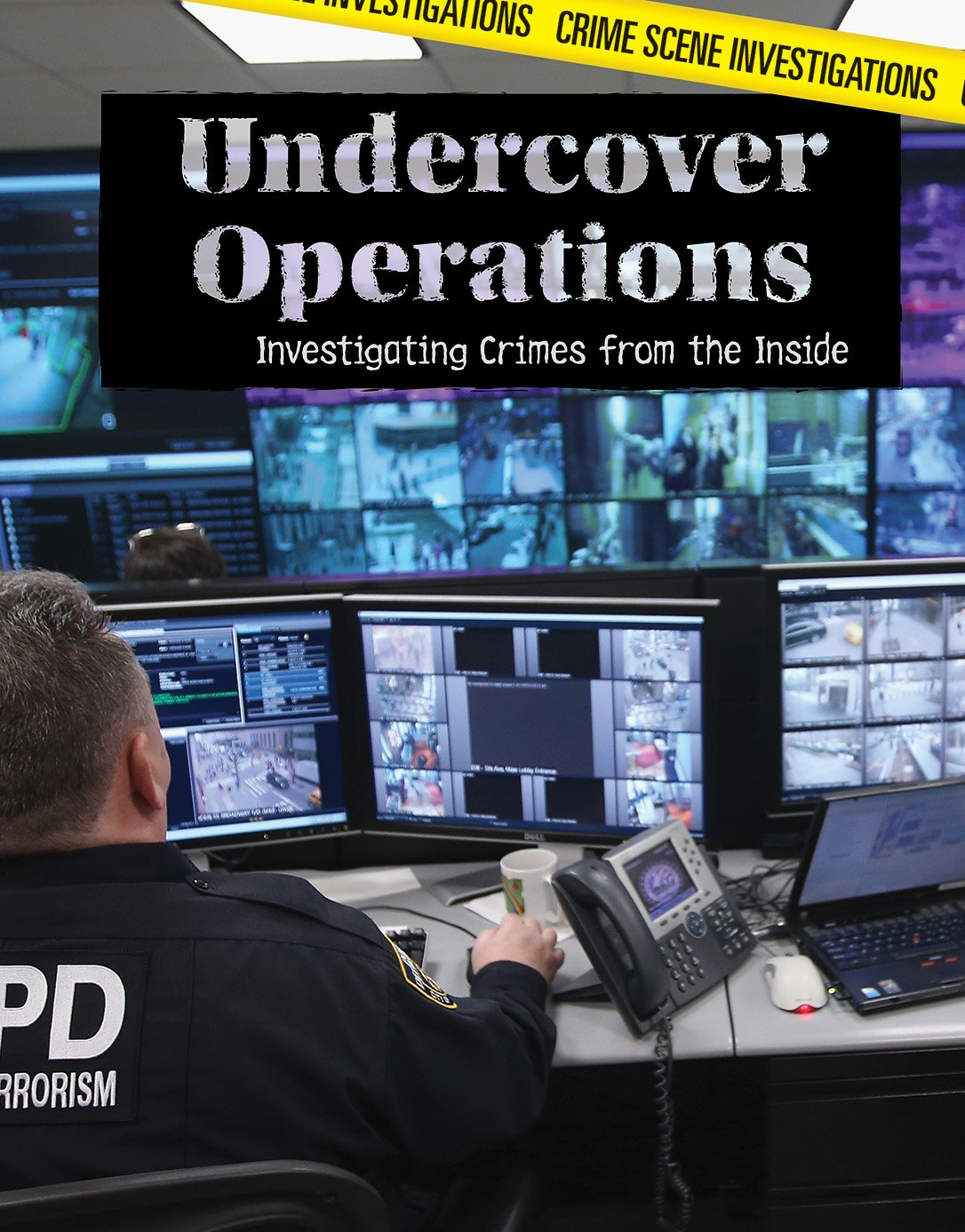 Undercover Operations: Investigating Crimes from the Inside (Crime Scene Investigations) ebook