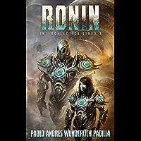 Ronin (La Gran Final) (Intergaláctica nº 3) (Spanish Edition)